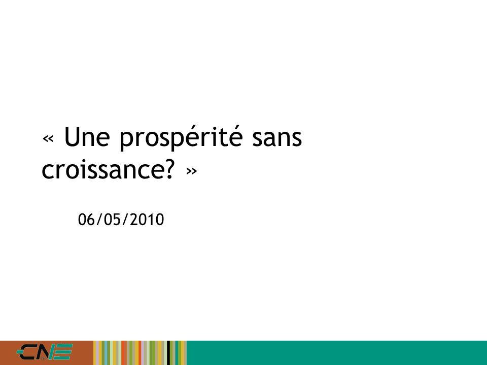 « Une prospérité sans croissance » 06/05/2010