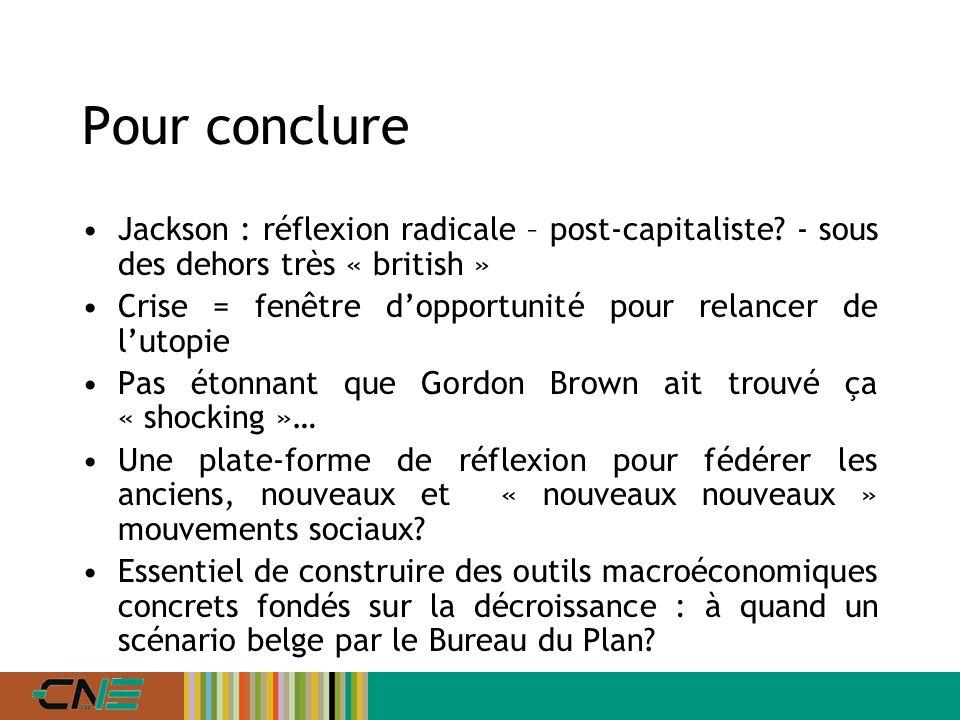 Pour conclure Jackson : réflexion radicale – post-capitaliste.