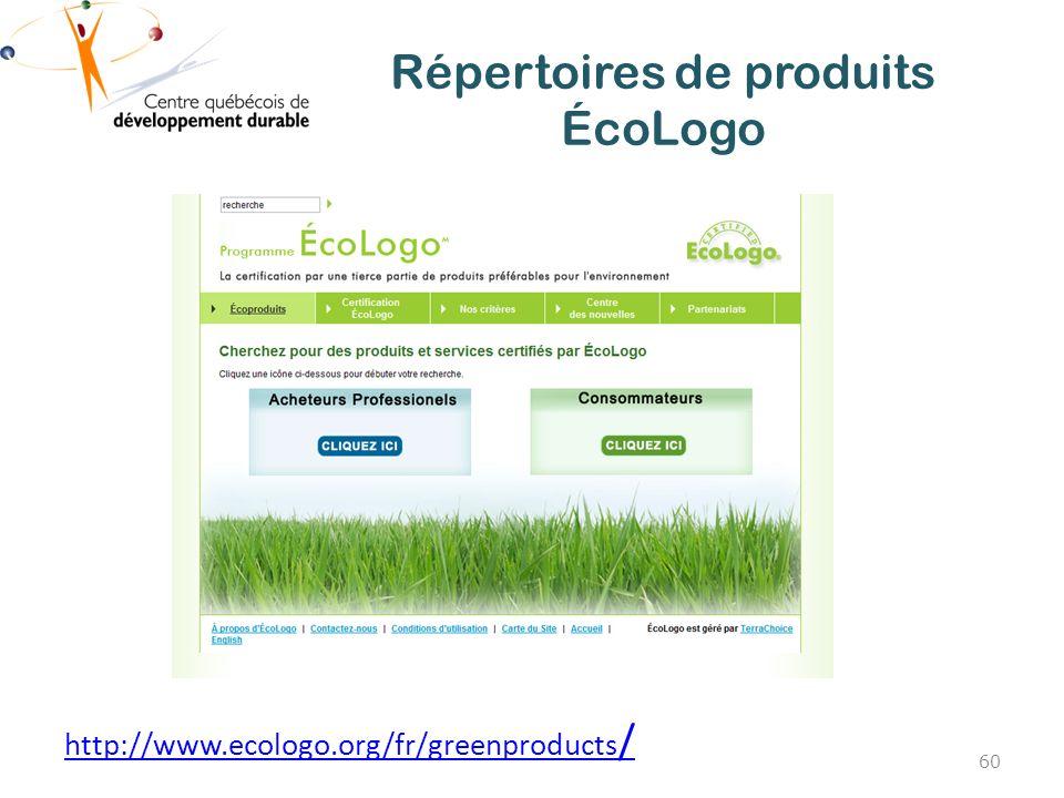 Répertoires de produits ÉcoLogo http://www.ecologo.org/fr/greenproducts / 60