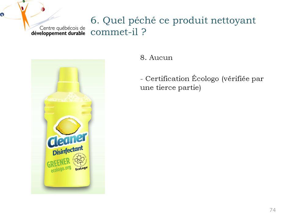 6.Quel péché ce produit nettoyant commet-il . 8.