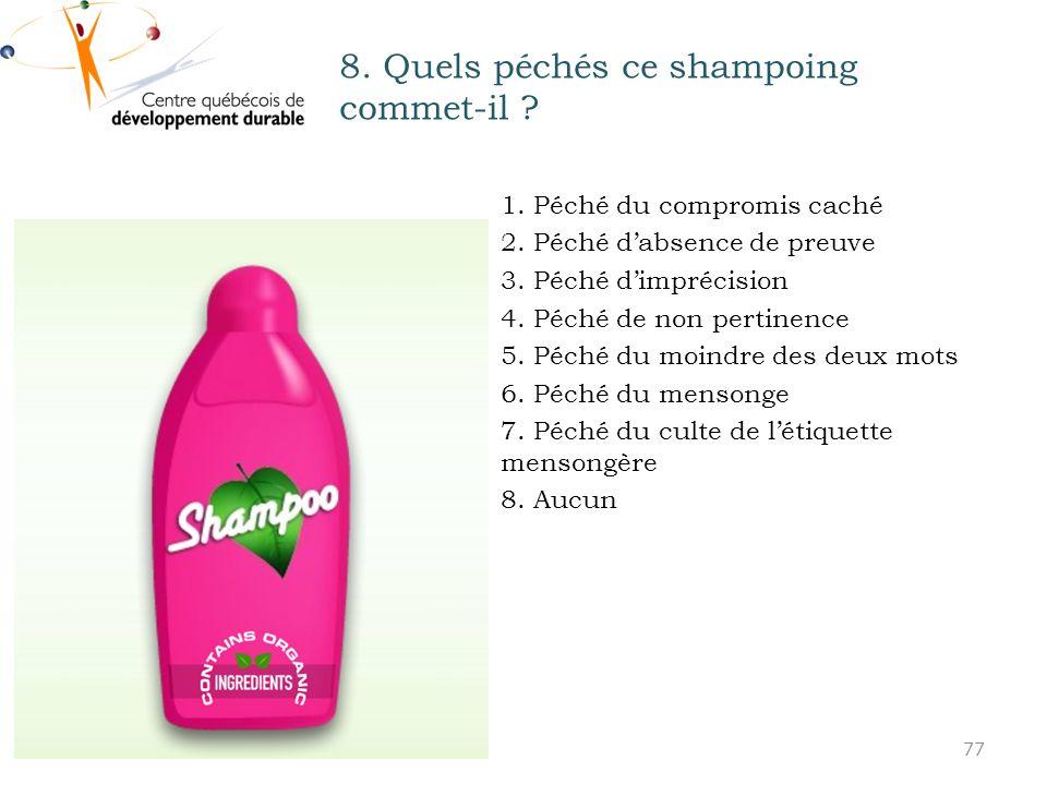 8.Quels péchés ce shampoing commet-il . 1. Péché du compromis caché 2.
