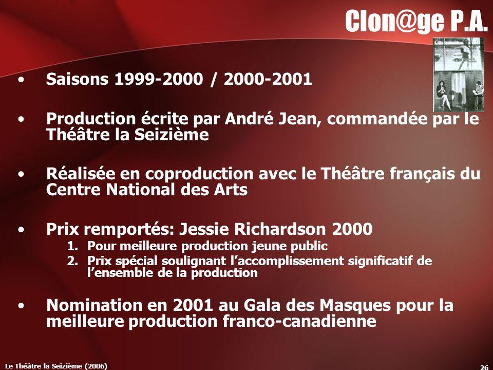 Le Théâtre la Seizième (2006) 26 Clon@ge P.A.