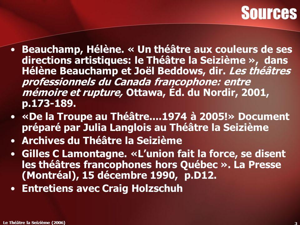 Le Théâtre la Seizième (2006) 3 Sources Beauchamp, Hélène.