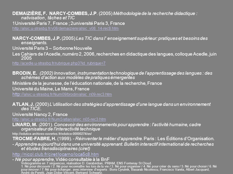 DEMAIZIÈRE, F. NARCY-COMBES, J.P. (2005) Méthodologie de la recherche didactique : nativisation, tâches et TIC 1Université Paris 7, France ; 2universi