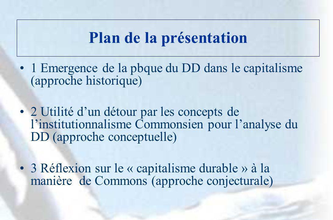 Plan de la présentation 1 Emergence de la pbque du DD dans le capitalisme (approche historique) 2 Utilité dun détour par les concepts de linstitutionn