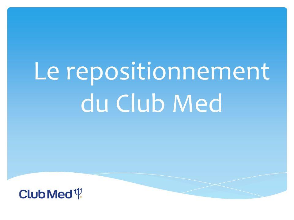 Le repositionnement du Club Med