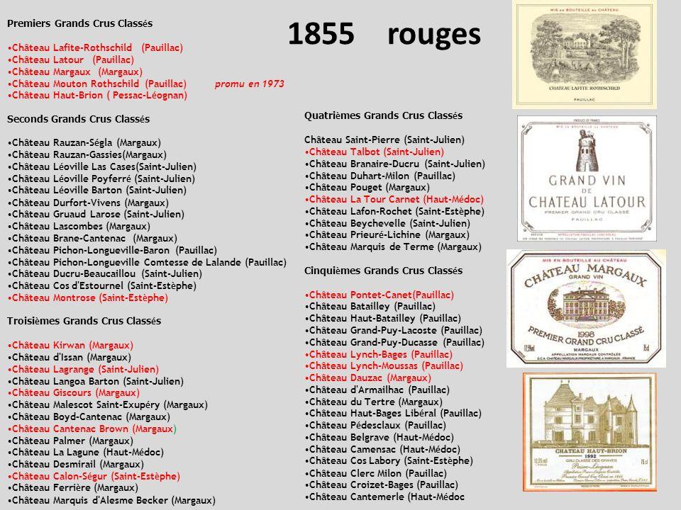 Premiers Grands Crus Class é s Château Lafite-Rothschild (Pauillac) Château Latour (Pauillac) Château Margaux (Margaux) Château Mouton Rothschild (Pau