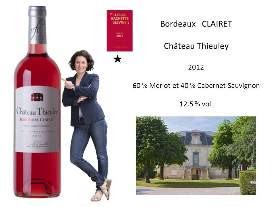 Bordeaux CLAIRET Château Thieuley 2012 60 % Merlot et 40 % Cabernet Sauvignon 12.5 % vol.