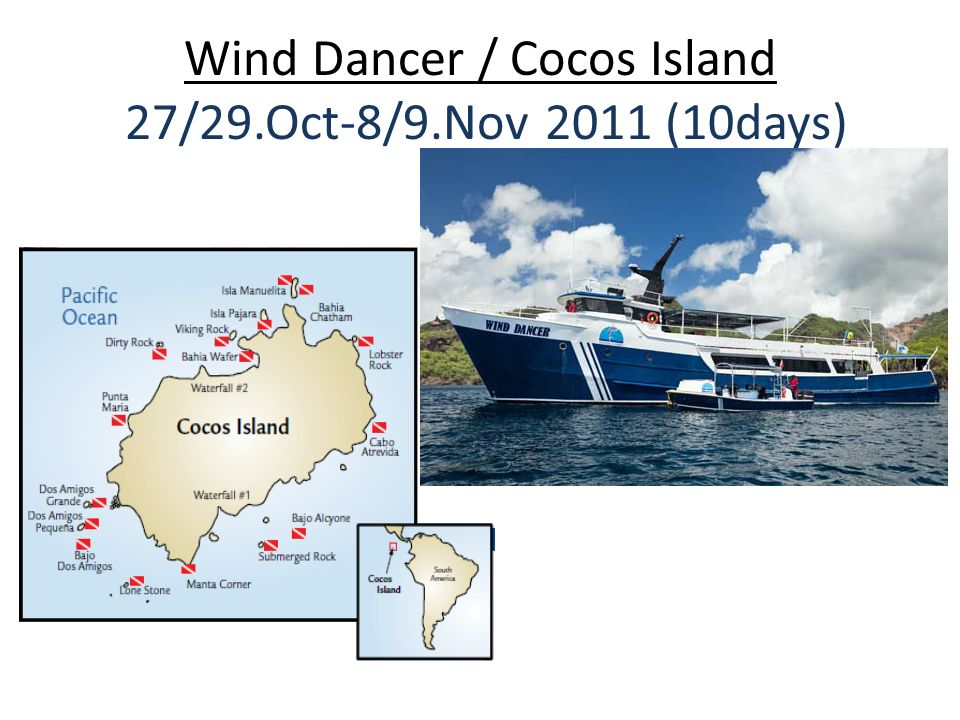 Wind Dancer / Cocos Island 27/29.Oct-8/9.Nov 2011 (10days)