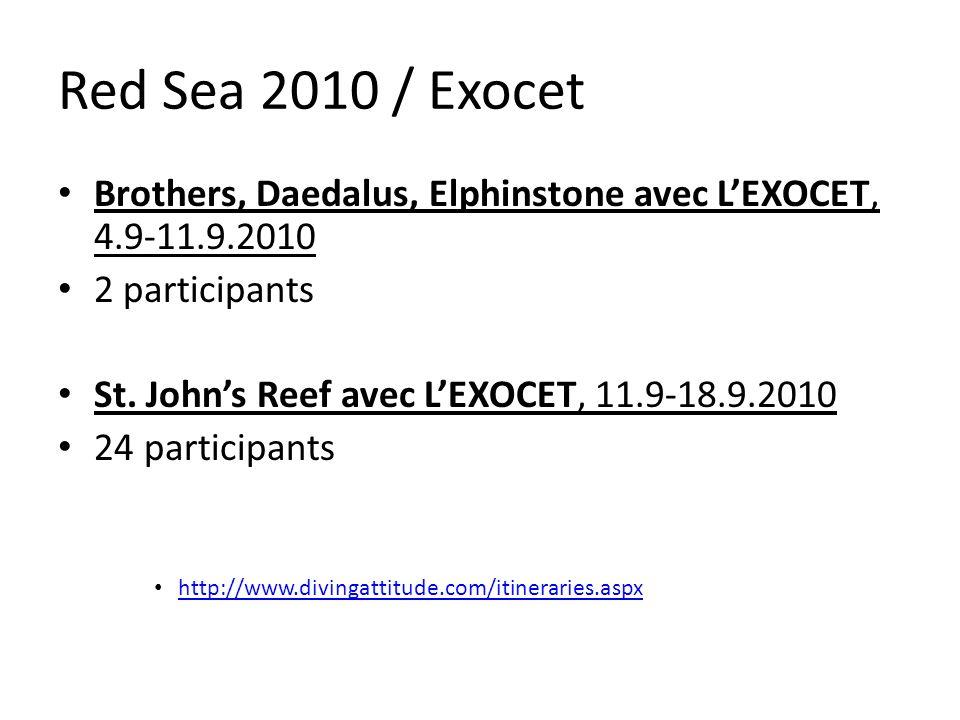 Red Sea 2010 / Exocet Brothers, Daedalus, Elphinstone avec LEXOCET, 4.9-11.9.2010 2 participants St. Johns Reef avec LEXOCET, 11.9-18.9.2010 24 partic