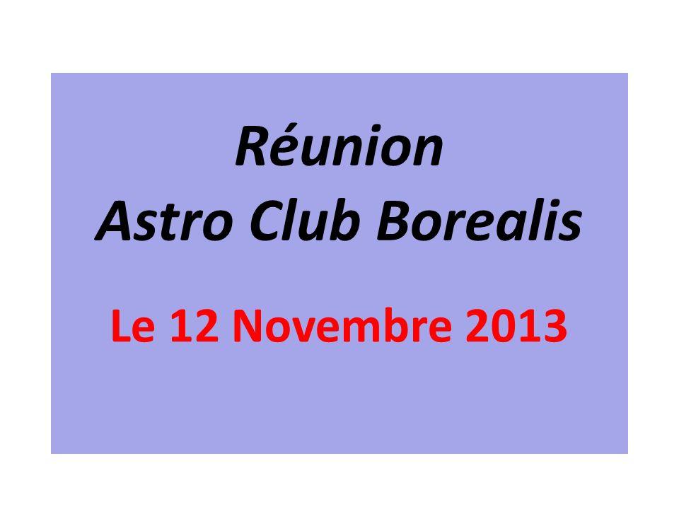Réunion Astro Club Borealis Le 12 Novembre 2013