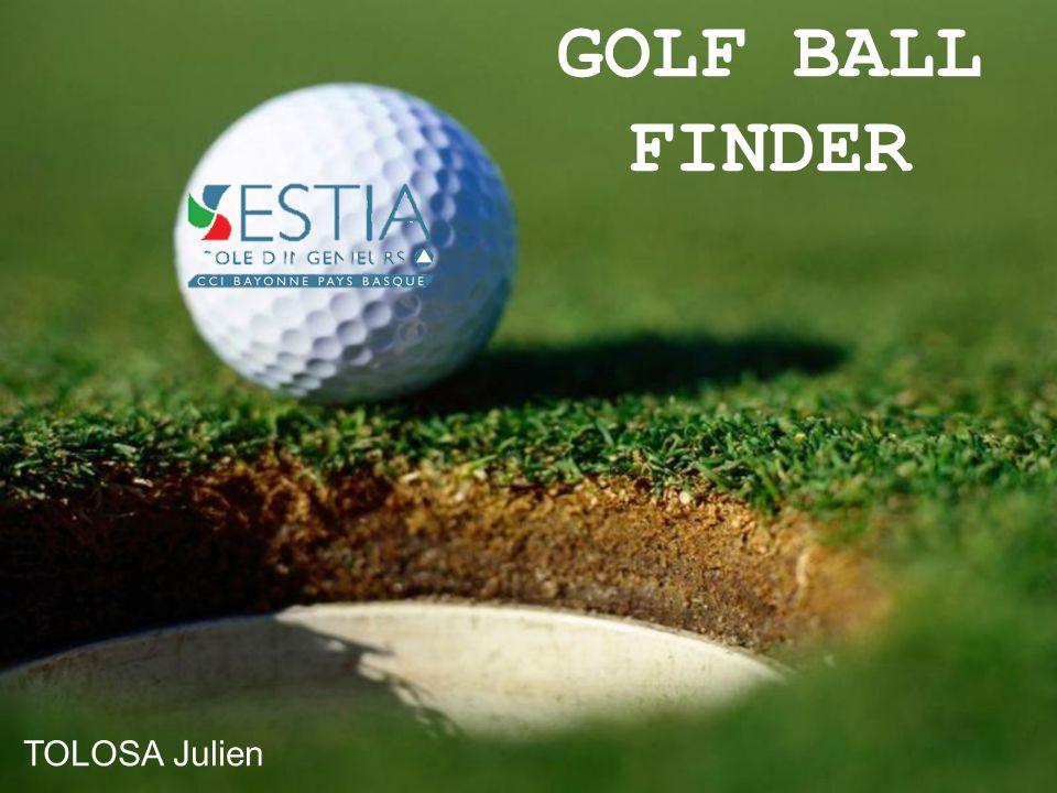 Aider les Golfeurs à retrouver leur balle.Grâce à des DEL infrarouge et un phototransistor.