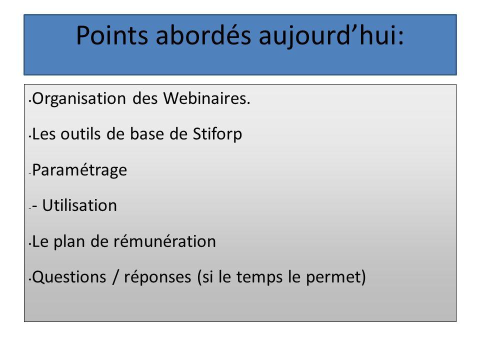 Points abordés aujourdhui: Organisation des Webinaires.