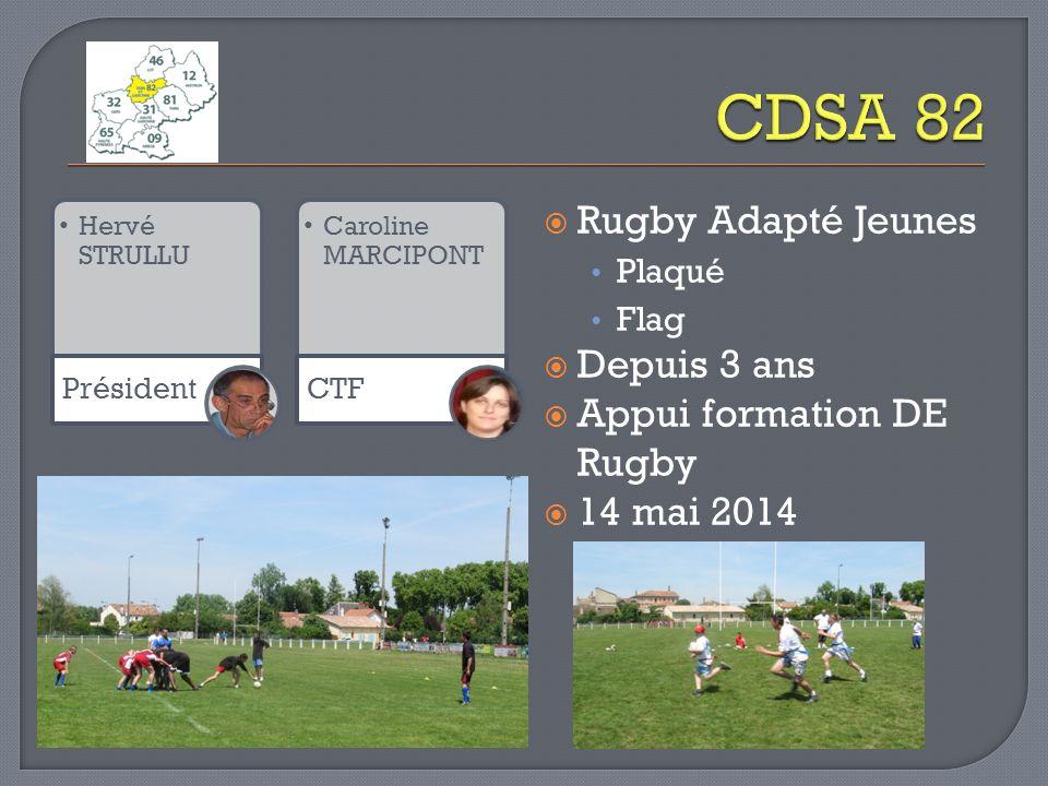 Hervé STRULLU Président Caroline MARCIPONT CTF Rugby Adapté Jeunes Plaqué Flag Depuis 3 ans Appui formation DE Rugby 14 mai 2014