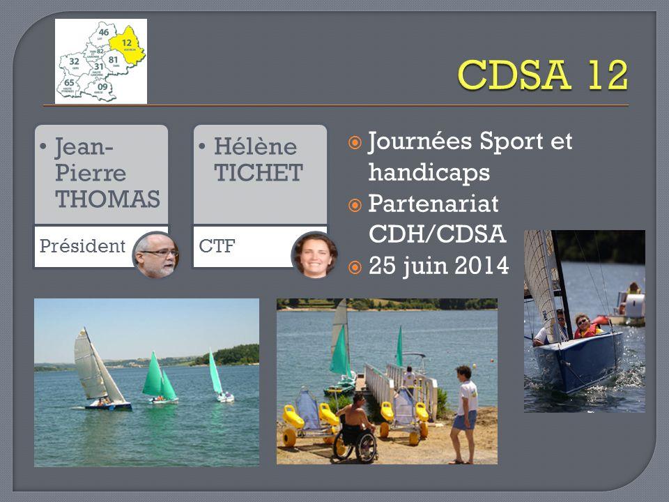 Jean- Pierre THOMAS Président Hélène TICHET CTF Journées Sport et handicaps Partenariat CDH/CDSA 25 juin 2014