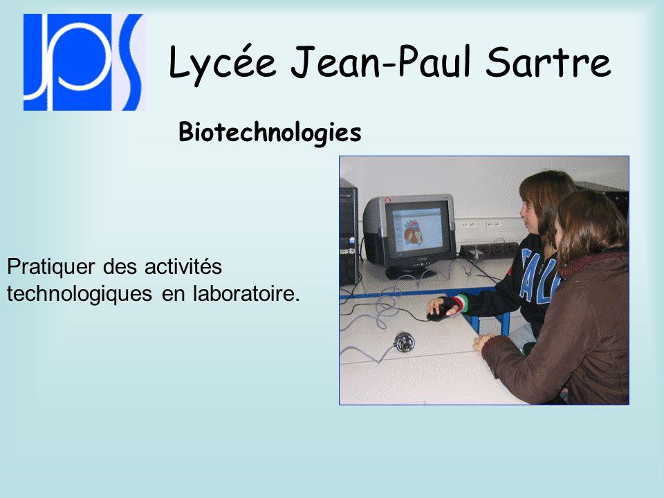 Lycée Jean-Paul Sartre Sciences et laboratoire Pratiquer des activités technologiques en laboratoire.