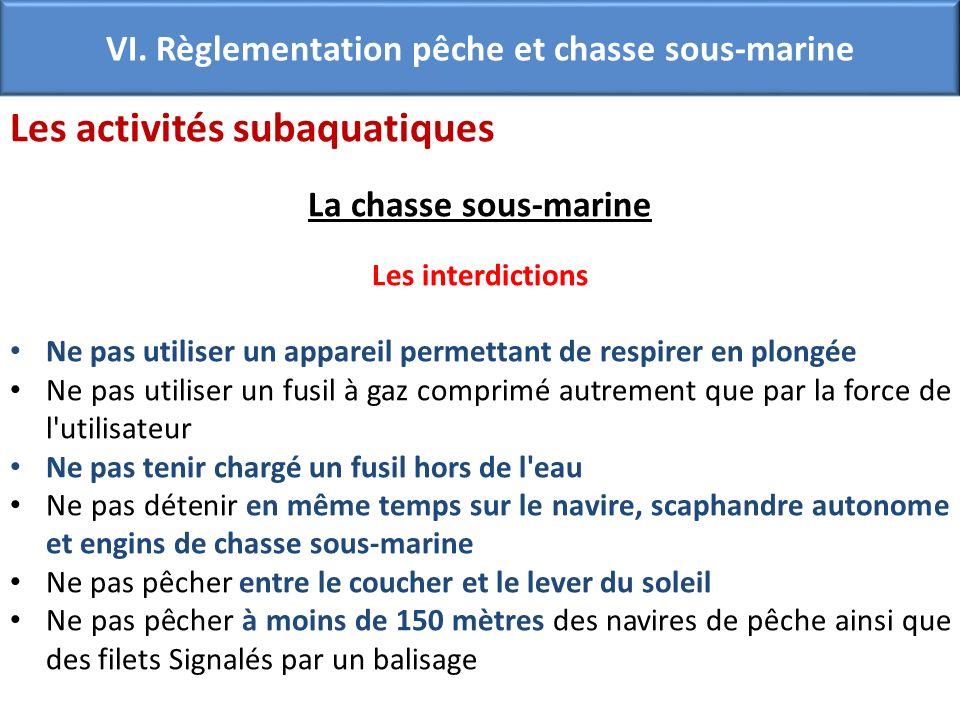 Les activités subaquatiques La chasse sous-marine Les interdictions Ne pas utiliser un appareil permettant de respirer en plongée Ne pas utiliser un f