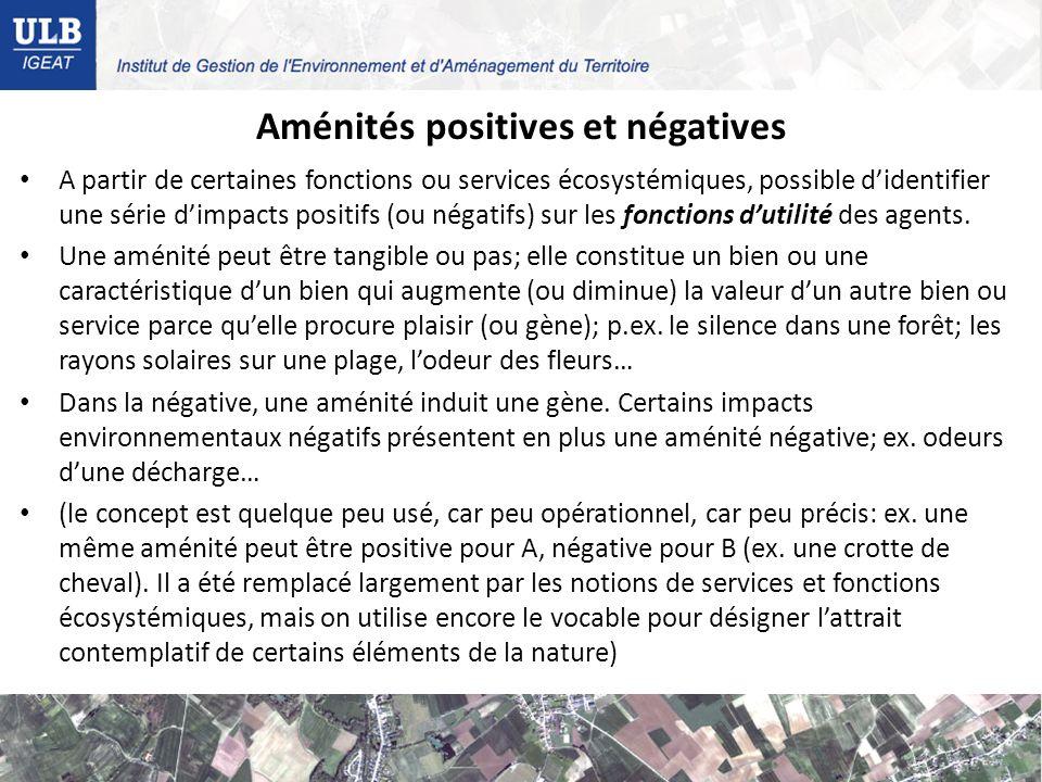 Aménités positives et négatives A partir de certaines fonctions ou services écosystémiques, possible didentifier une série dimpacts positifs (ou négatifs) sur les fonctions dutilité des agents.