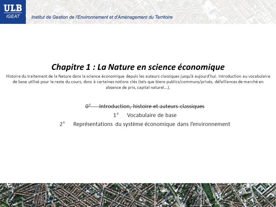 Chapitre 1 : La Nature en science économique Histoire du traitement de la Nature dans la science économique depuis les auteurs classiques jusquà aujourdhui.