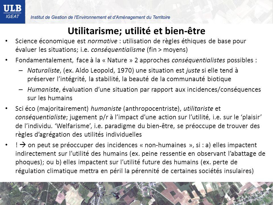 Utilitarisme; utilité et bien-être Science économique est normative : utilisation de règles éthiques de base pour évaluer les situations; i.e.