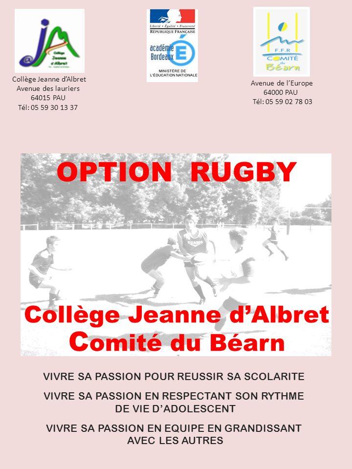 EPANOUIR LENFANT-LELEVE-LE JOUEUR Loption rugby : un dispositif officiel Ce projet est créé au collège Jeanne dAlbret depuis la rentrée scolaire 2013.
