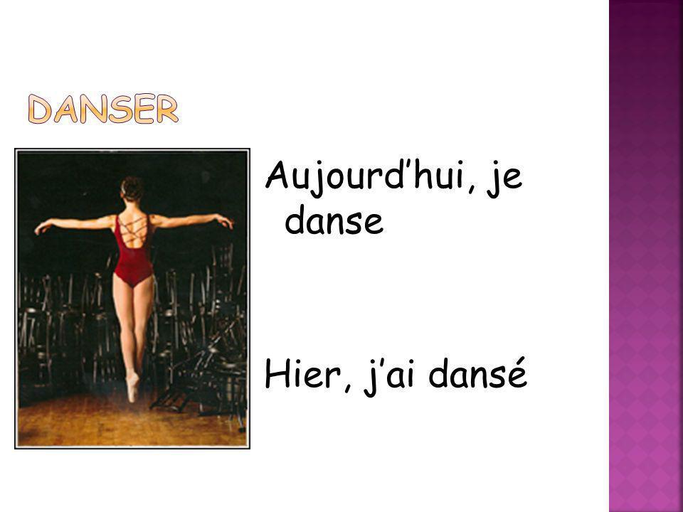 Aujourdhui, je danse Hier, jai dansé