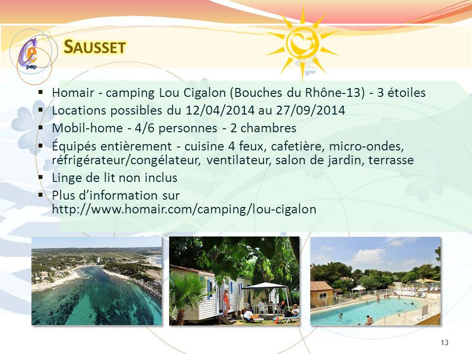 Homair - camping Lou Cigalon (Bouches du Rhône-13) - 3 étoiles Locations possibles du 12/04/2014 au 27/09/2014 Mobil-home - 4/6 personnes - 2 chambres Équipés entièrement - cuisine 4 feux, cafetière, micro-ondes, réfrigérateur/congélateur, ventilateur, salon de jardin, terrasse Linge de lit non inclus Plus dinformation sur http://www.homair.com/camping/lou-cigalon 13
