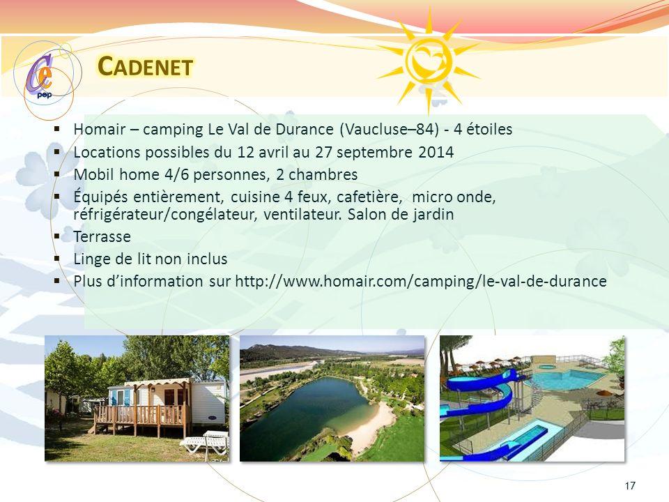 Homair – camping Le Val de Durance (Vaucluse–84) - 4 étoiles Locations possibles du 12 avril au 27 septembre 2014 Mobil home 4/6 personnes, 2 chambres Équipés entièrement, cuisine 4 feux, cafetière, micro onde, réfrigérateur/congélateur, ventilateur.