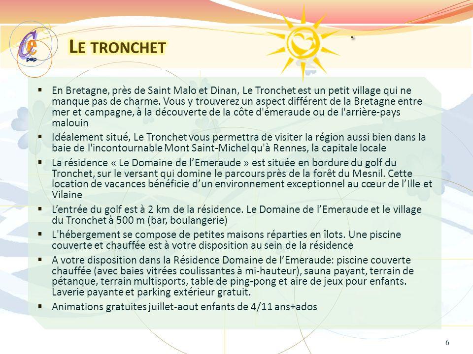 En Bretagne, près de Saint Malo et Dinan, Le Tronchet est un petit village qui ne manque pas de charme.