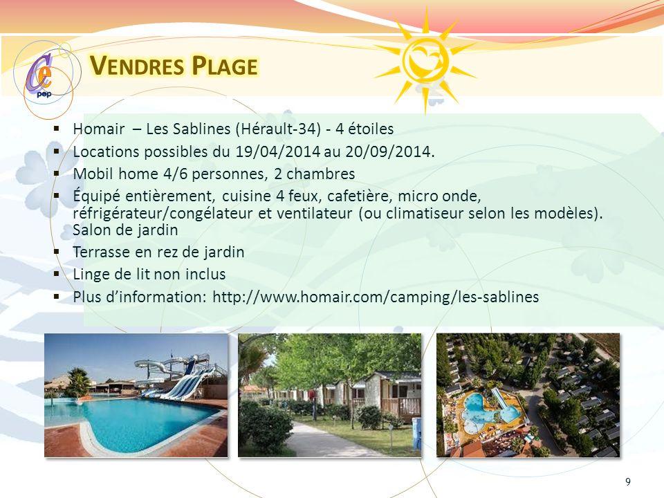 Homair – Les Sablines (Hérault-34) - 4 étoiles Locations possibles du 19/04/2014 au 20/09/2014.
