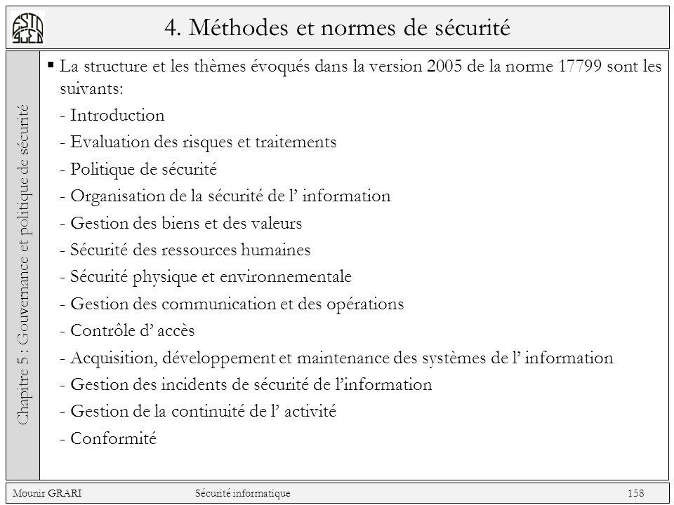 4. Méthodes et normes de sécurité La structure et les thèmes évoqués dans la version 2005 de la norme 17799 sont les suivants: - Introduction - Evalua