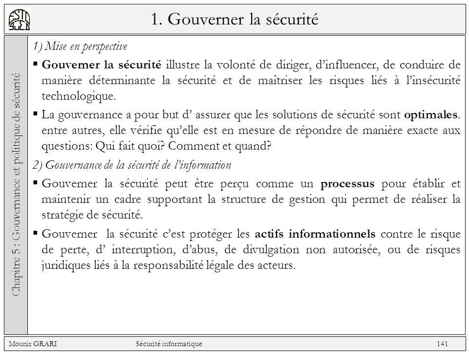 1. Gouverner la sécurité 1) Mise en perspective Gouverner la sécurité illustre la volonté de diriger, dinfluencer, de conduire de manière déterminante