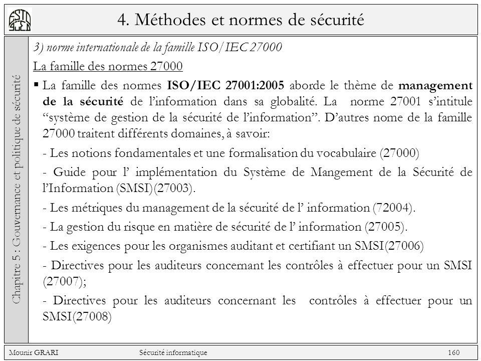 4. Méthodes et normes de sécurité 3) norme internationale de la famille ISO/IEC 27000 La famille des normes 27000 La famille des normes ISO/IEC 27001: