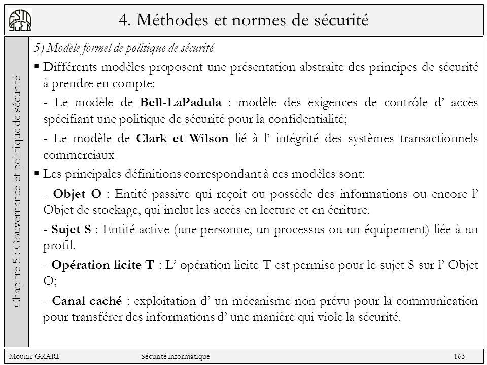 4. Méthodes et normes de sécurité 5) Modèle formel de politique de sécurité Différents modèles proposent une présentation abstraite des principes de s