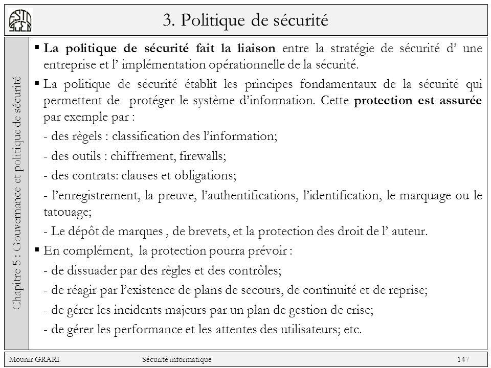 3. Politique de sécurité La politique de sécurité fait la liaison entre la stratégie de sécurité d une entreprise et l implémentation opérationnelle d