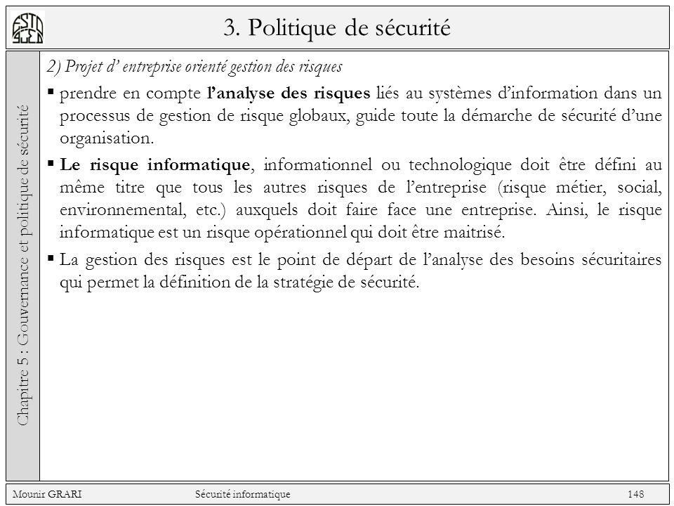 3. Politique de sécurité 2) Projet d entreprise orienté gestion des risques prendre en compte lanalyse des risques liés au systèmes dinformation dans