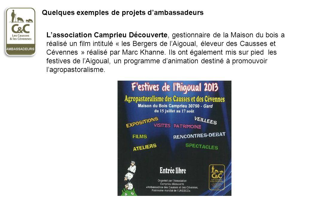 Quelques exemples de projets dambassadeurs Lassociation Camprieu Découverte, gestionnaire de la Maison du bois a réalisé un film intitulé « les Berger