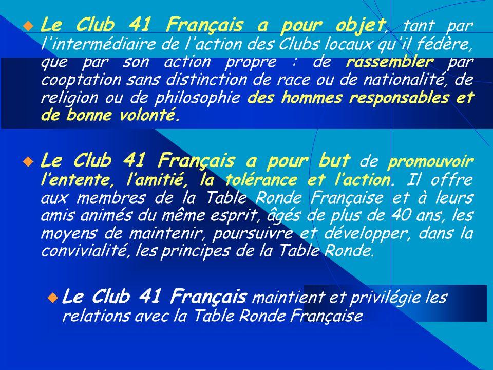 Le Club 41 Français a pour objet, tant par l'intermédiaire de l'action des Clubs locaux qu'il fédère, que par son action propre : de rassembler par co