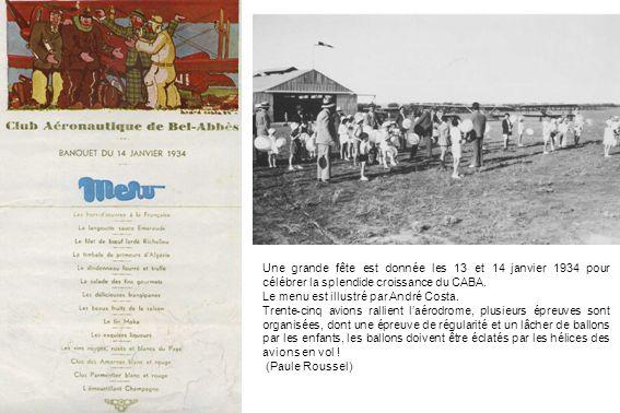 Une grande fête est donnée les 13 et 14 janvier 1934 pour célébrer la splendide croissance du CABA. Le menu est illustré par André Costa. Trente-cinq
