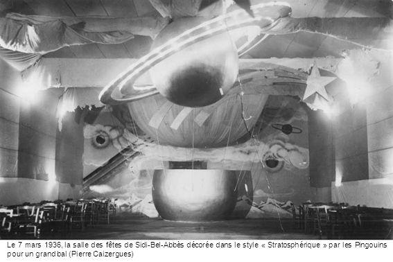 Le 7 mars 1936, la salle des fêtes de Sidi-Bel-Abbès décorée dans le style « Stratosphérique » par les Pingouins pour un grand bal (Pierre Caizergues)