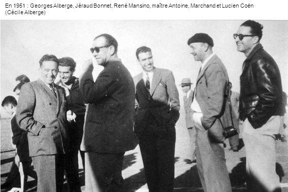 En 1951 : Georges Alberge, Jéraud Bonnet, René Mansino, maître Antoine, Marchand et Lucien Coën (Cécile Alberge)