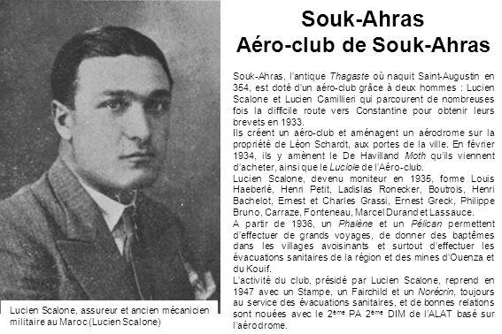 Souk-Ahras Aéro-club de Souk-Ahras Souk-Ahras, lantique Thagaste où naquit Saint-Augustin en 354, est doté dun aéro-club grâce à deux hommes : Lucien