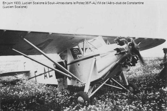 En juin 1933, Lucien Scalone à Souk-Ahras dans le Potez 36 F-ALYM de l'Aéro-club de Constantine (Lucien Scalone)