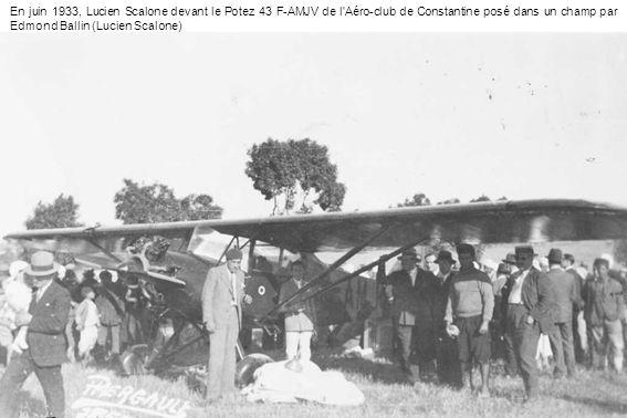 En juin 1933, Lucien Scalone devant le Potez 43 F-AMJV de l'Aéro-club de Constantine posé dans un champ par Edmond Ballin (Lucien Scalone)