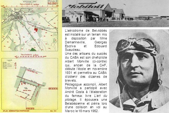 Laérodrome de Bel-Abbès est installé sur un terrain mis à disposition par Mme Demanneville, Georges Escriva et Edouard Suaudeau. Une des artisans du s