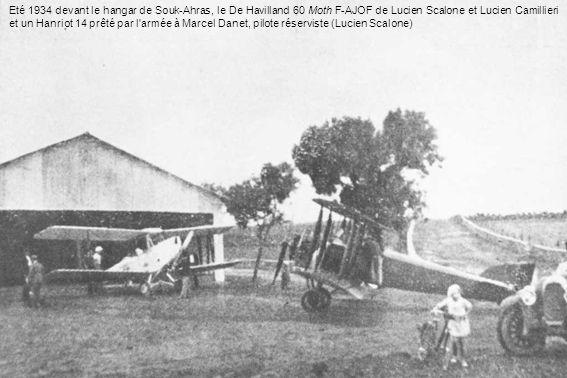 Eté 1934 devant le hangar de Souk-Ahras, le De Havilland 60 Moth F-AJOF de Lucien Scalone et Lucien Camillieri et un Hanriot 14 prêté par l'armée à Ma