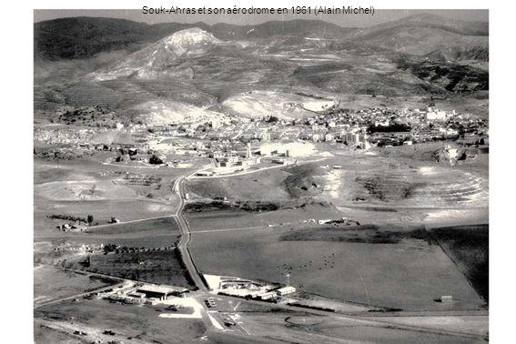 Souk-Ahras et son aérodrome en 1961 (Alain Michel)