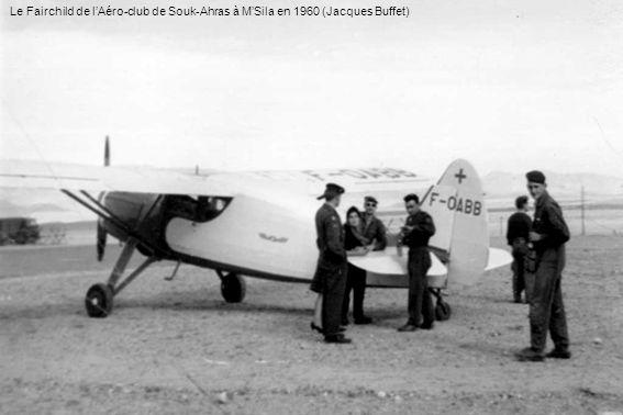 Le Fairchild de lAéro-club de Souk-Ahras à MSila en 1960 (Jacques Buffet)