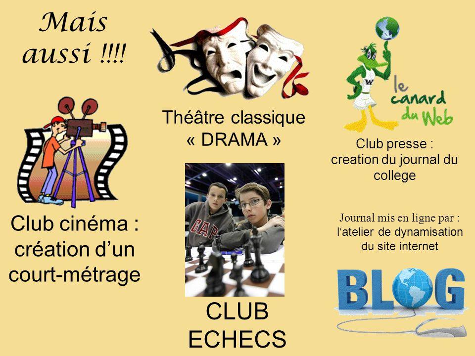 Mais aussi !!!! CLUB ECHECS Club presse : creation du journal du college Journal mis en ligne par : latelier de dynamisation du site internet Théâtre