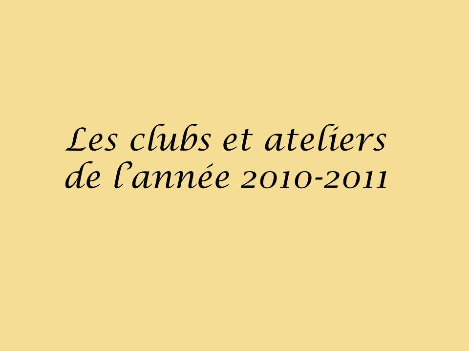 Les clubs et ateliers de lannée 2010-2011